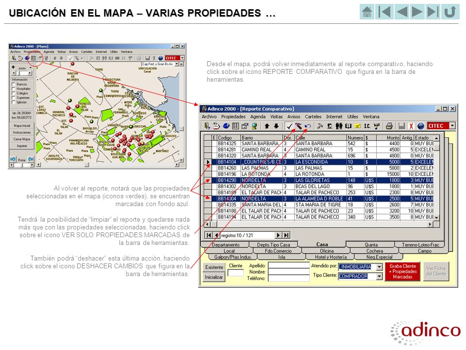 UBICACIÓN EN EL MAPA – VARIAS PROPIEDADES … Desde el mapa, podrá volver inmediatamente al reporte comparativo, haciendo click sobre el icono REPORTE C