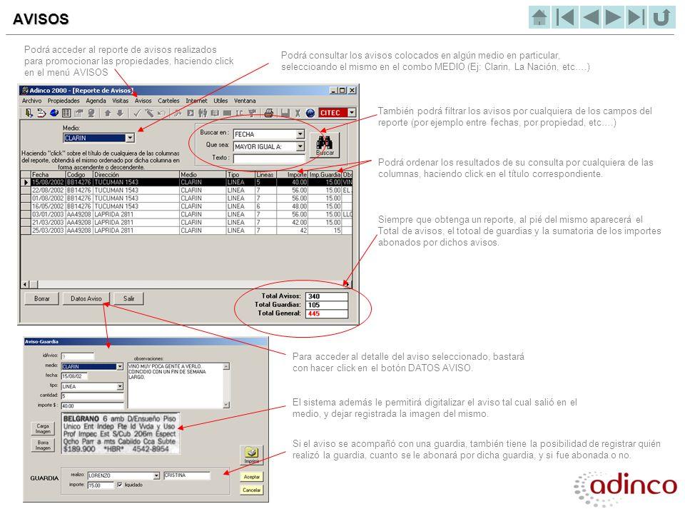 AVISOS Podrá acceder al reporte de avisos realizados para promocionar las propiedades, haciendo click en el menú AVISOS Podrá consultar los avisos col
