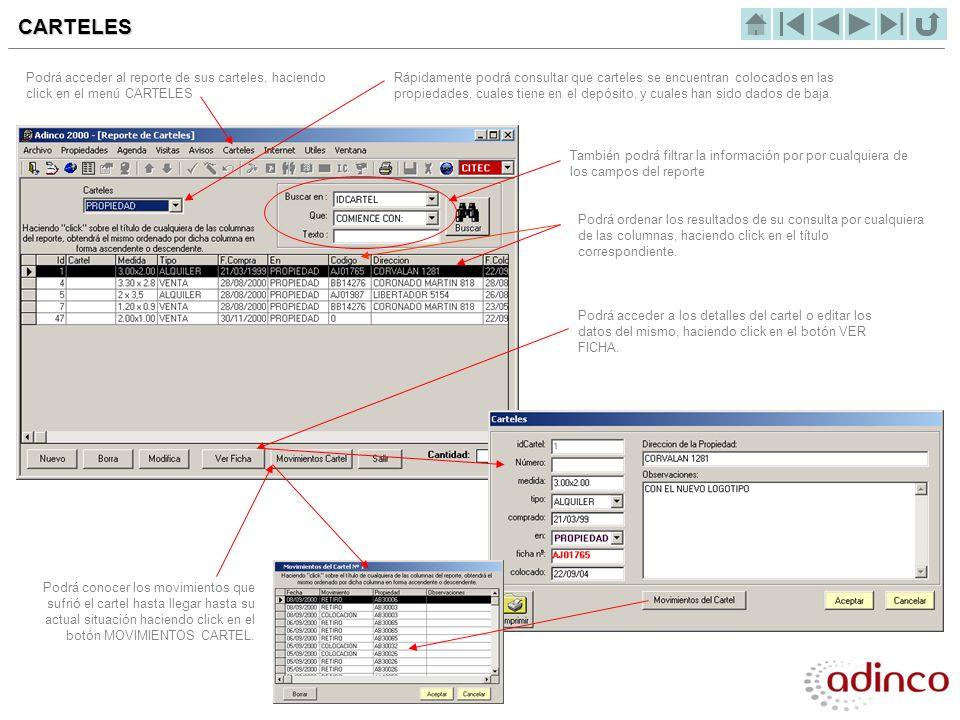 CARTELES Podrá acceder al reporte de sus carteles, haciendo click en el menú CARTELES Rápidamente podrá consultar que carteles se encuentran colocados