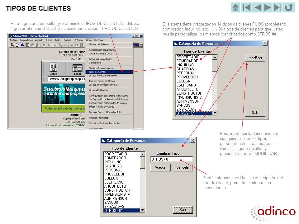 TIPOS DE CLIENTES El sistema tiene precargados 14 tipos de clienes FIJOS (propietario, comprador, inquilino, etc…), y 36 tipos de clientes para que Us