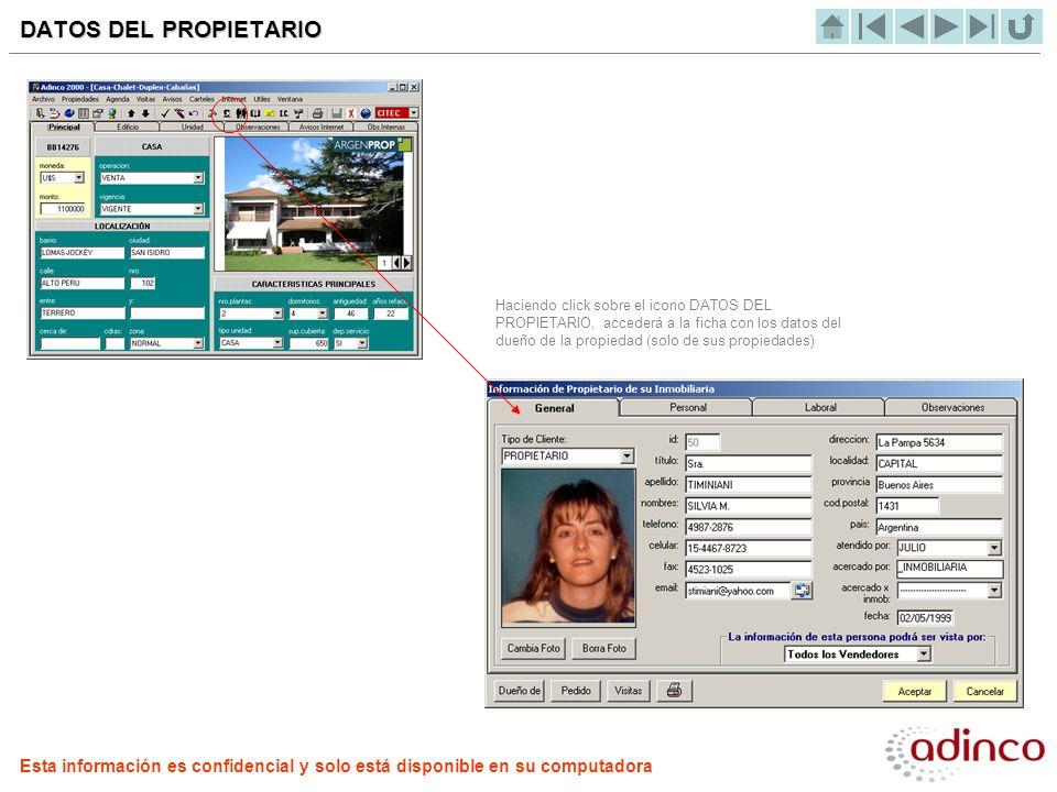 Haciendo click sobre el icono DATOS DEL PROPIETARIO, accederá a la ficha con los datos del dueño de la propiedad (solo de sus propiedades) DATOS DEL P