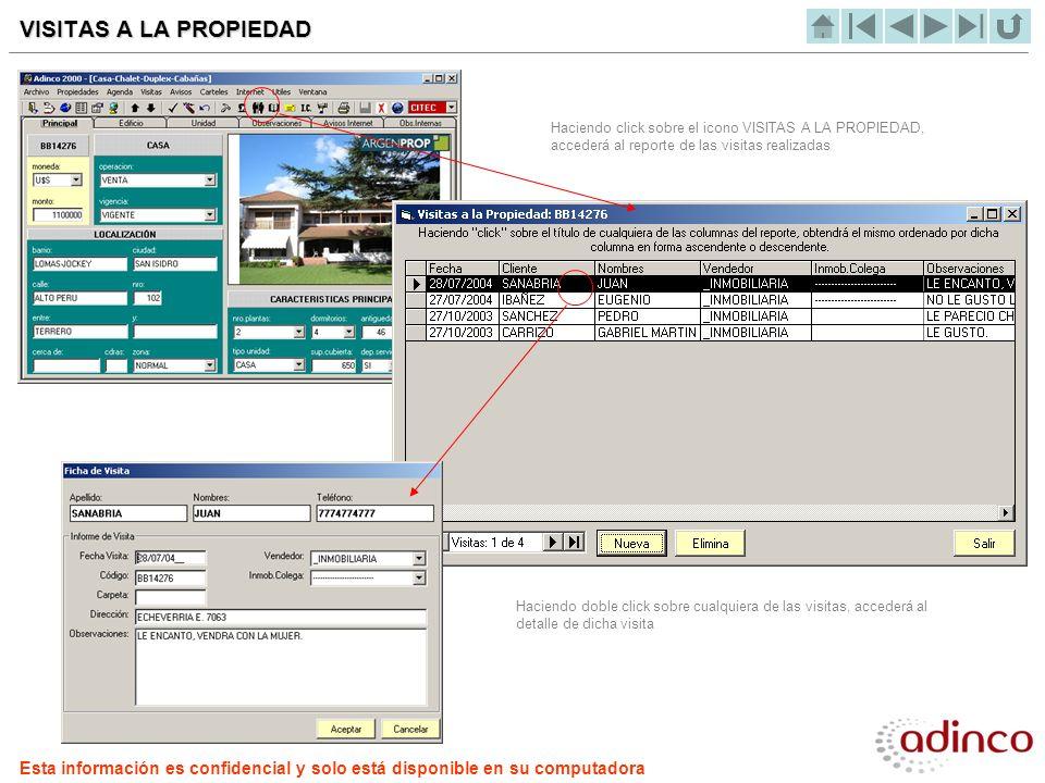 Haciendo click sobre el icono VISITAS A LA PROPIEDAD, accederá al reporte de las visitas realizadas Haciendo doble click sobre cualquiera de las visit