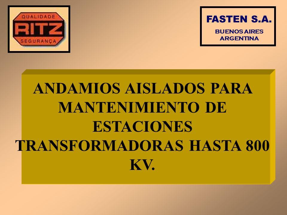 ANDAMIOS AISLADOS PARA MANTENIMIENTO DE ESTACIONES TRANSFORMADORAS HASTA 800 KV. FASTEN S.A. BUENOS AIRES ARGENTINA
