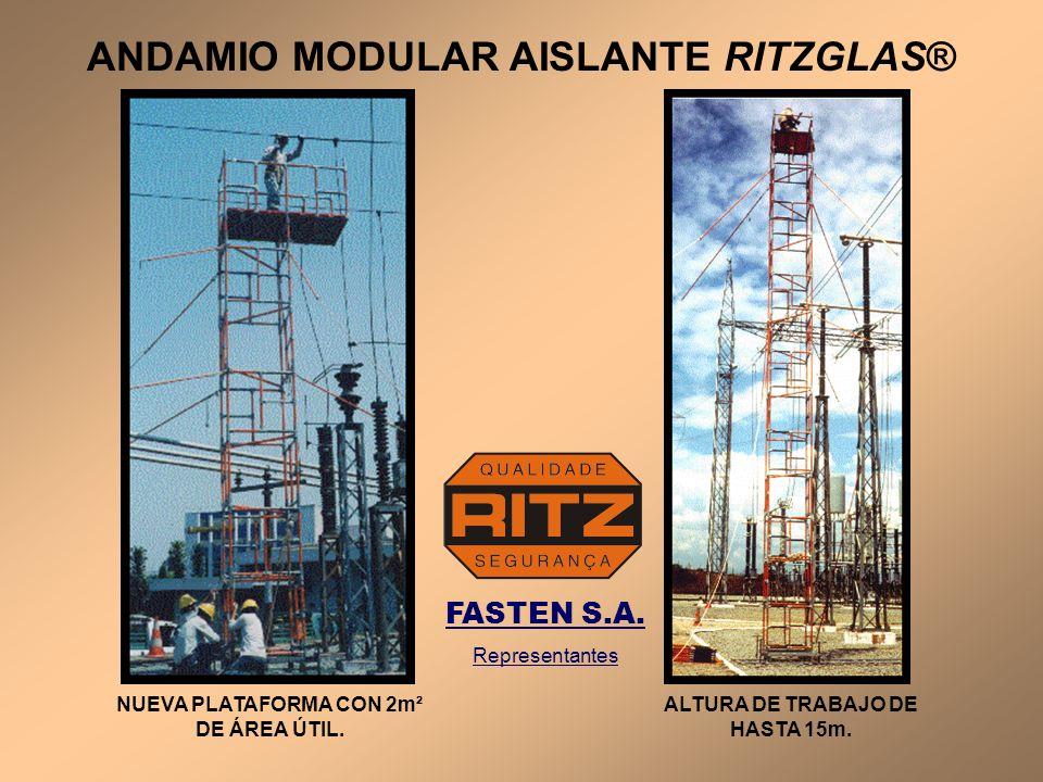 ANDAMIO MODULAR AISLANTE RITZGLAS® NUEVA PLATAFORMA CON 2m² DE ÁREA ÚTIL. ALTURA DE TRABAJO DE HASTA 15m. FASTEN S.A. Representantes