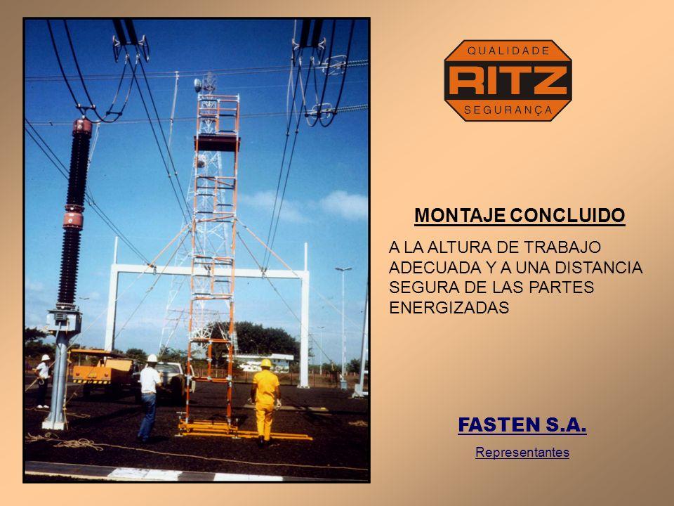 MONTAJE CONCLUIDO A LA ALTURA DE TRABAJO ADECUADA Y A UNA DISTANCIA SEGURA DE LAS PARTES ENERGIZADAS FASTEN S.A. Representantes