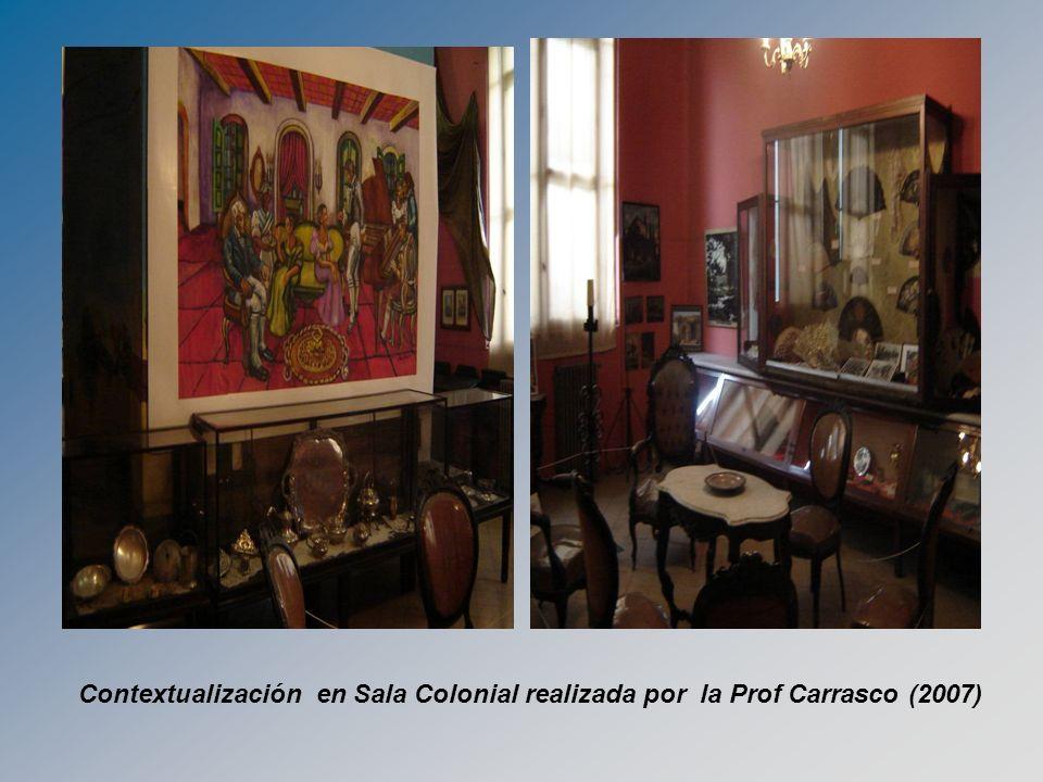 Contextualización en Sala Colonial realizada por la Prof Carrasco (2007)