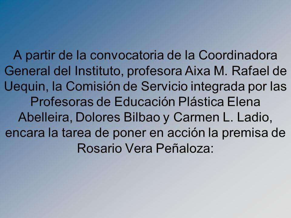 A partir de la convocatoria de la Coordinadora General del Instituto, profesora Aixa M. Rafael de Uequin, la Comisión de Servicio integrada por las Pr