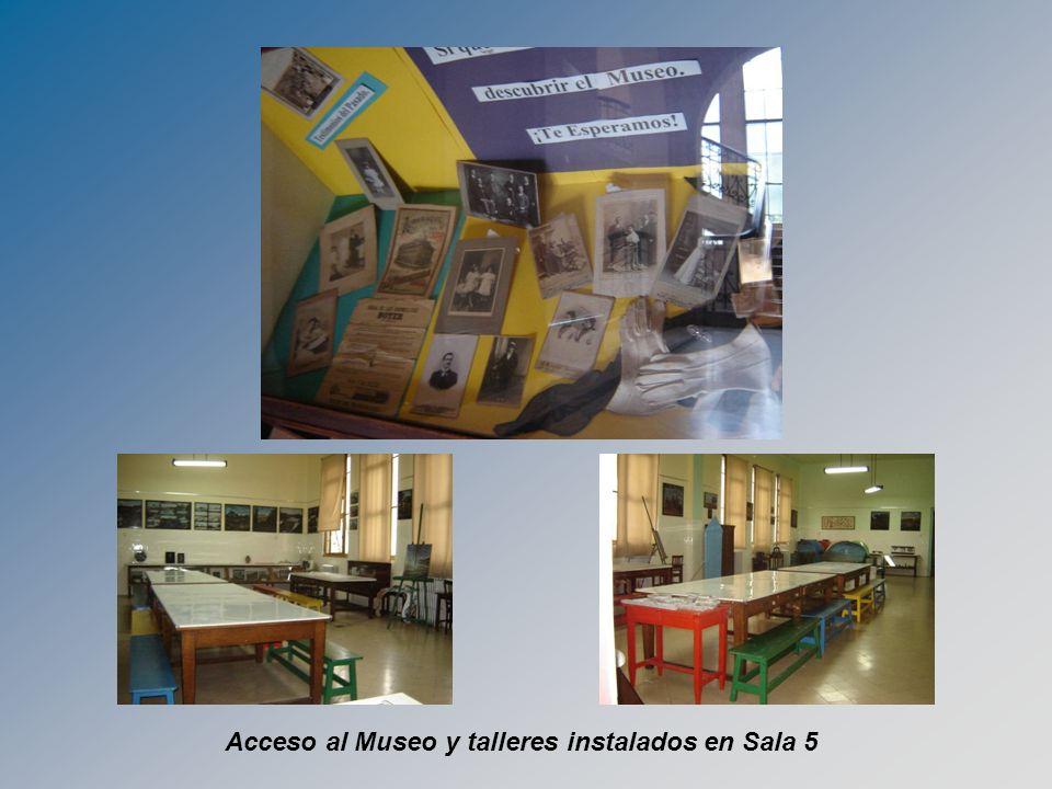 Acceso al Museo y talleres instalados en Sala 5