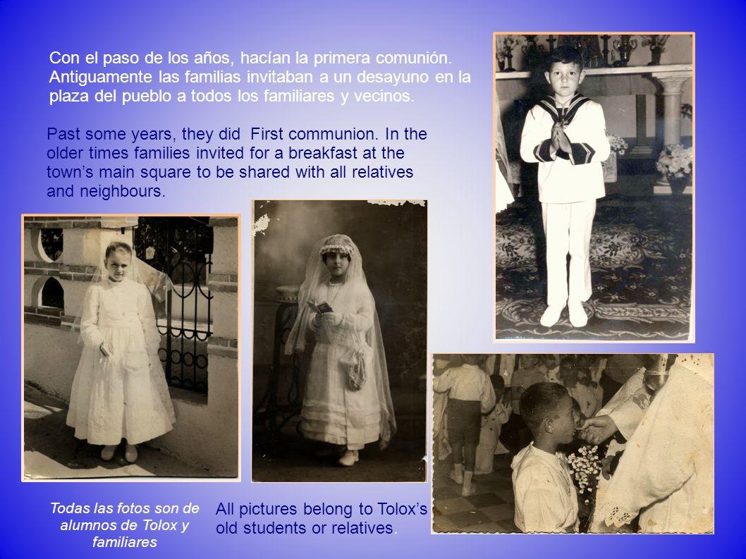 Con el paso de los años, hacían la primera comunión. Antiguamente las familias invitaban a un desayuno en la plaza del pueblo a todos los familiares y