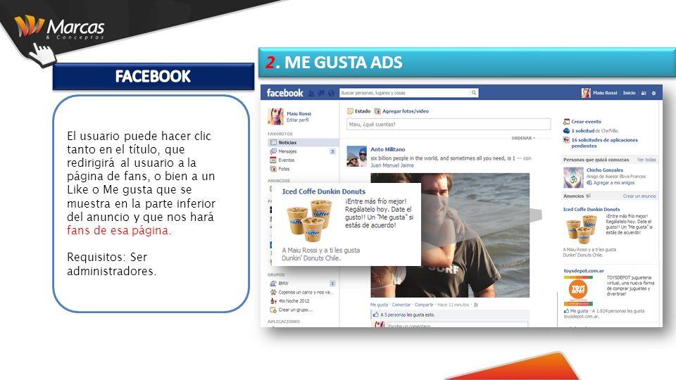 El usuario puede hacer clic tanto en el título, que redirigirá al usuario a la página de fans, o bien a un Like o Me gusta que se muestra en la parte inferior del anuncio y que nos hará fans de esa página.