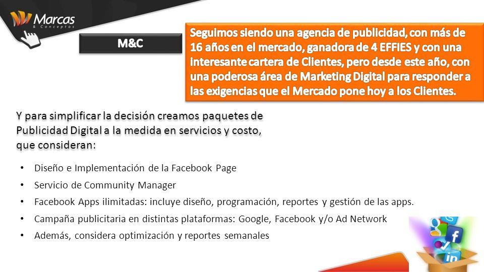 Diseño e Implementación de la Facebook Page Servicio de Community Manager Facebook Apps ilimitadas: incluye diseño, programación, reportes y gestión de las apps.