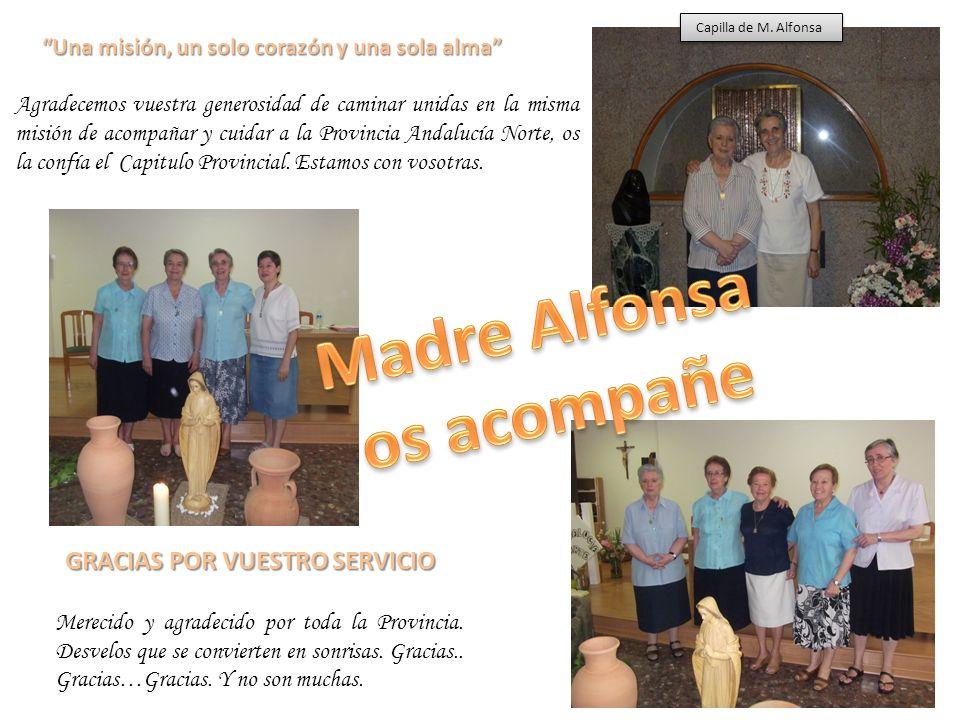 Una misión, un solo corazón y una sola alma Agradecemos vuestra generosidad de caminar unidas en la misma misión de acompañar y cuidar a la Provincia Andalucía Norte, os la confía el Capitulo Provincial.