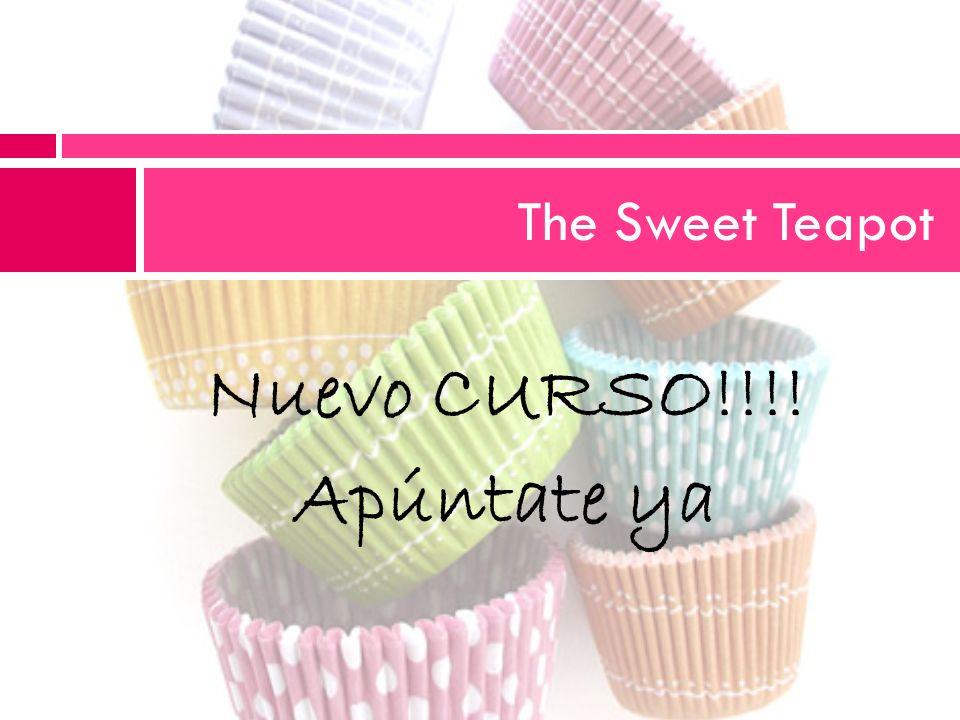 Nuevo CURSO!!!! Apúntate ya The Sweet Teapot