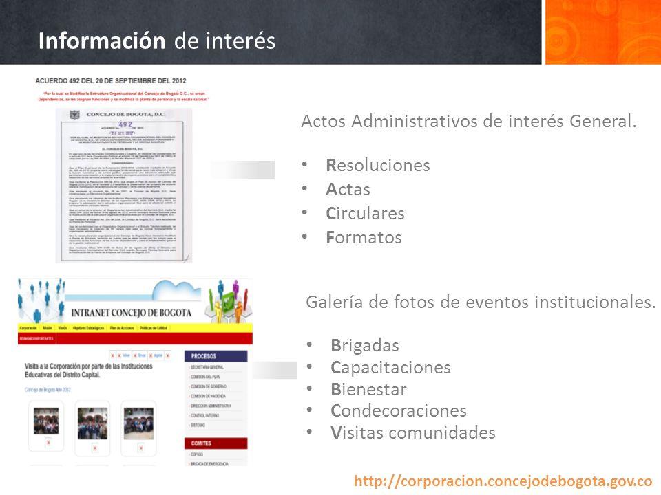 Actos Administrativos de interés General. Resoluciones Actas Circulares Formatos Galería de fotos de eventos institucionales. Brigadas Capacitaciones