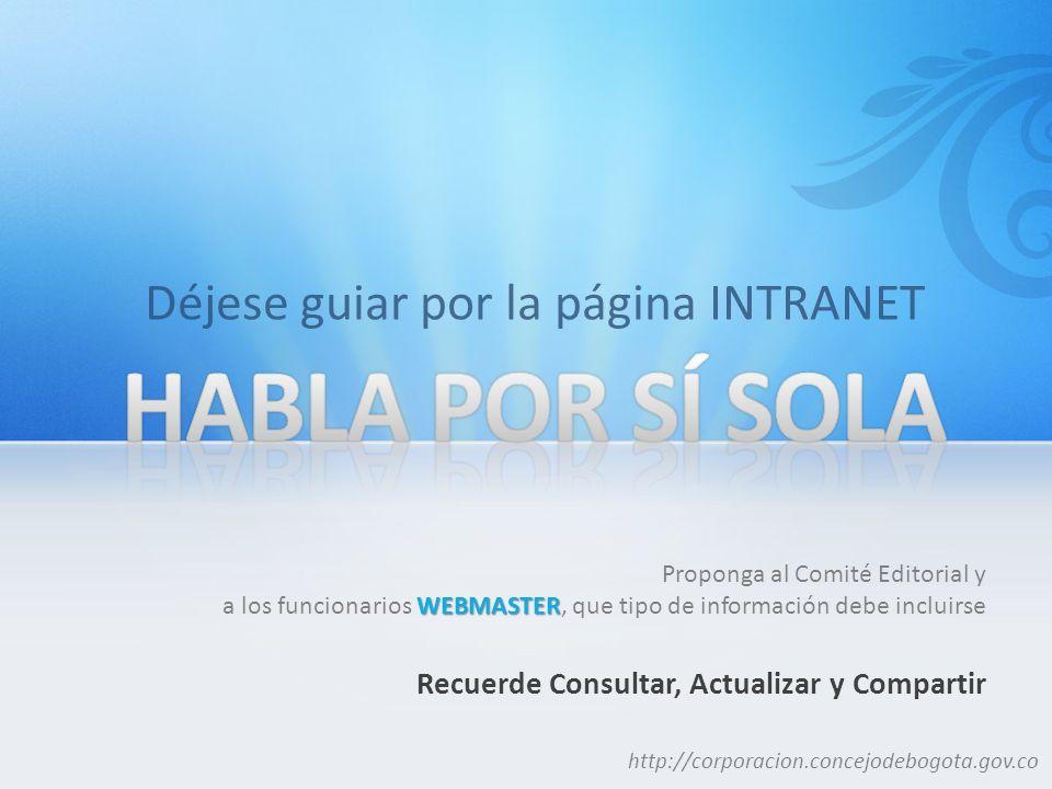 Proponga al Comité Editorial y WEBMASTER a los funcionarios WEBMASTER, que tipo de información debe incluirse Recuerde Consultar, Actualizar y Compart