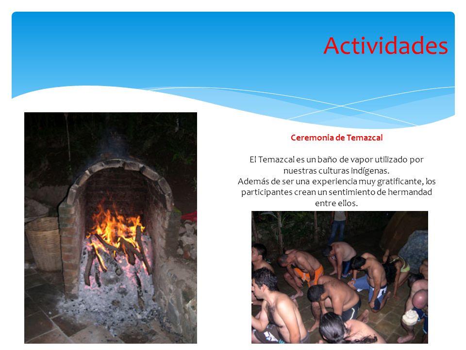Ceremonia de Temazcal El Temazcal es un baño de vapor utilizado por nuestras culturas indígenas. Además de ser una experiencia muy gratificante, los p