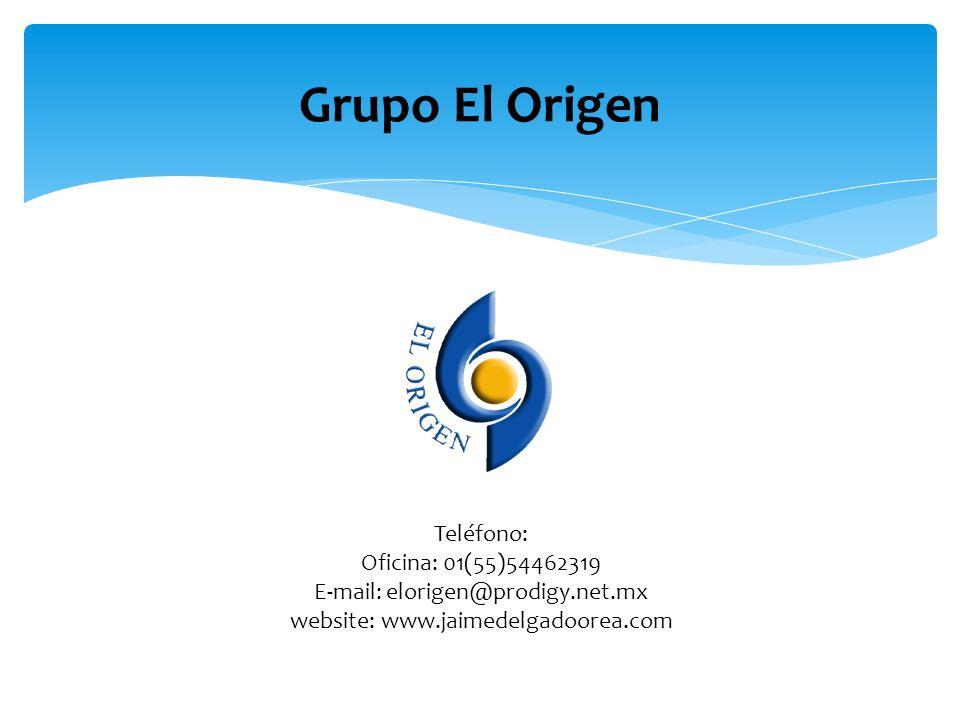 Grupo El Origen Teléfono: Oficina: 01(55)54462319 E-mail: elorigen@prodigy.net.mx website: www.jaimedelgadoorea.com