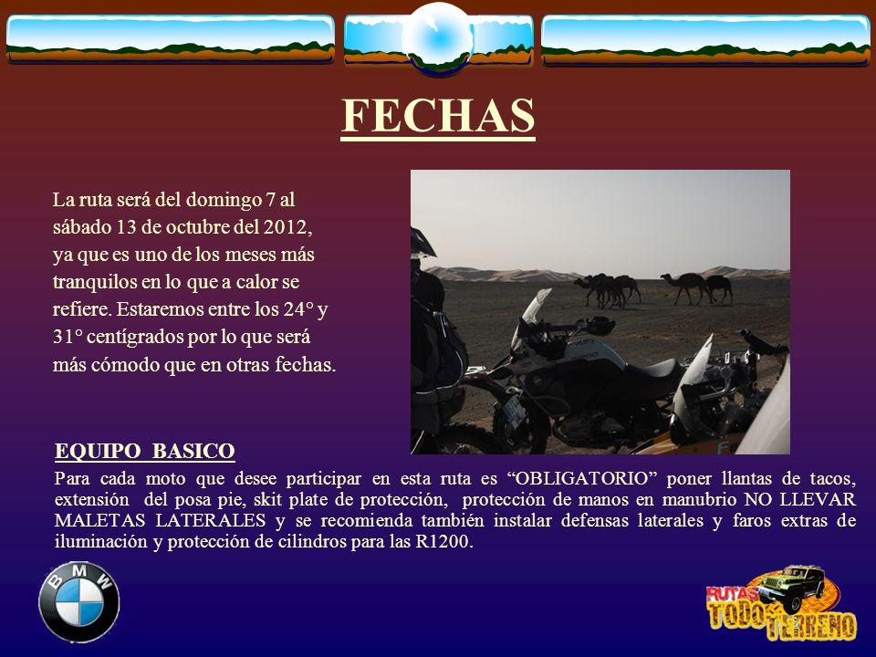 FECHAS La ruta será del domingo 7 al sábado 13 de octubre del 2012, ya que es uno de los meses más tranquilos en lo que a calor se refiere. Estaremos