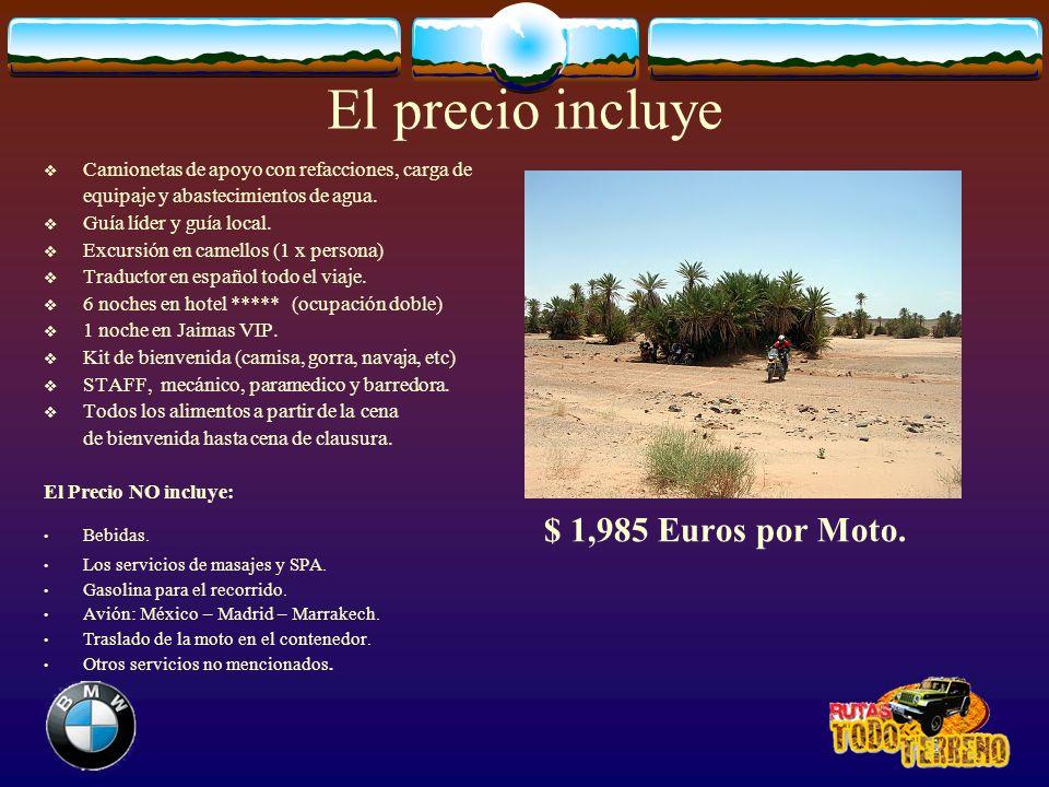 El precio incluye Camionetas de apoyo con refacciones, carga de equipaje y abastecimientos de agua. Guía líder y guía local. Excursión en camellos (1