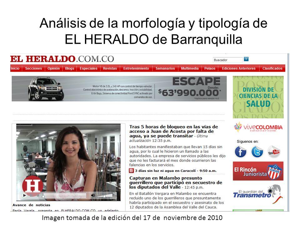 Análisis de la morfología y tipología de EL HERALDO de Barranquilla Imagen tomada de la edición del 17 de noviembre de 2010