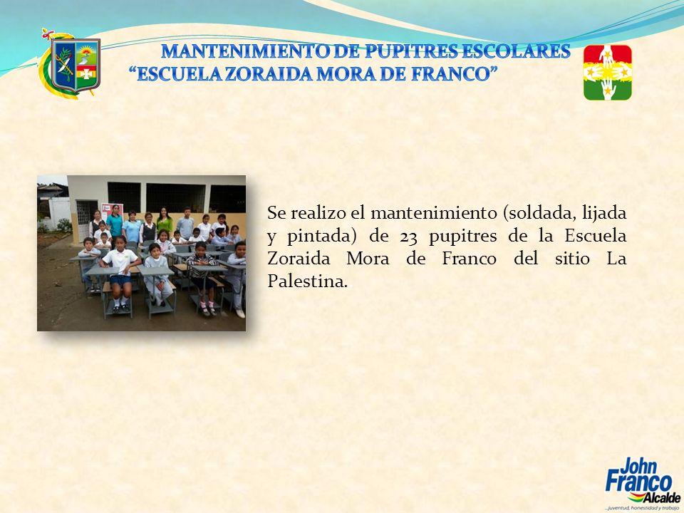 Se realizo el mantenimiento (soldada, lijada y pintada) de 23 pupitres de la Escuela Zoraida Mora de Franco del sitio La Palestina..
