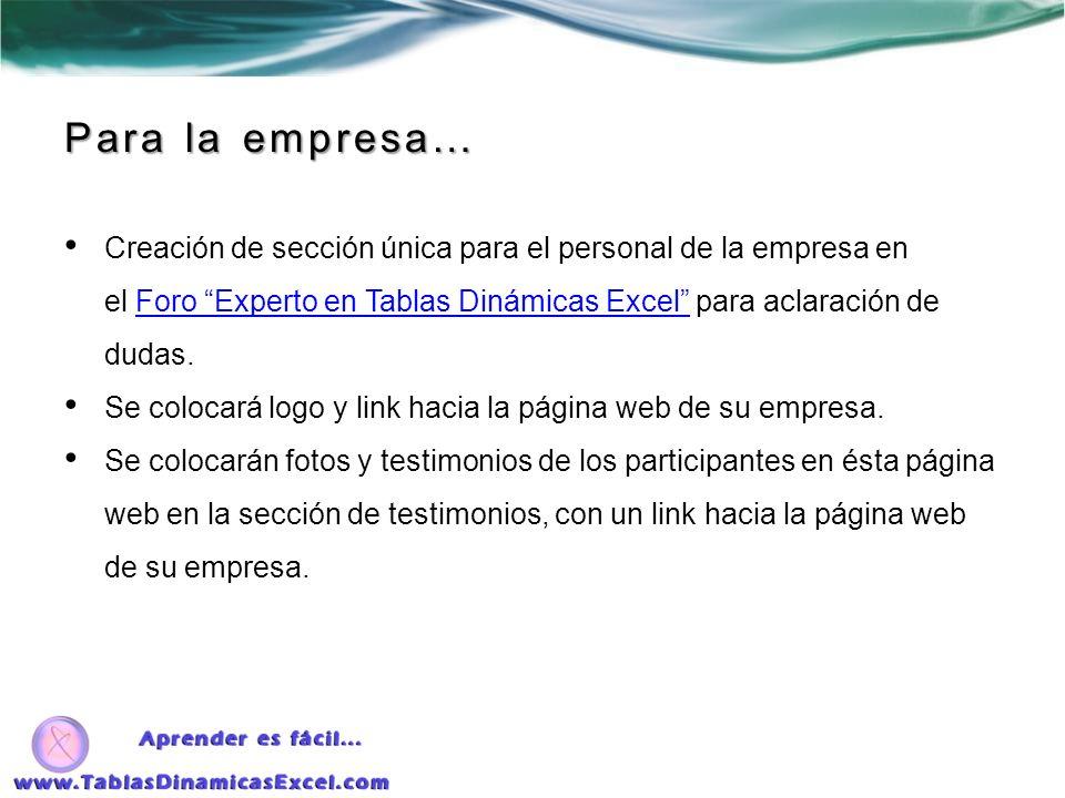 Contacto… SolmeOmar@TablasDinamicasExcel.com Rocio.Sanchez@TablasDinamicasExcel.com 4752-2593 www.TablasDinamicasExcel.com https://www.facebook.com/groups/126444750804709/ http://mx.linkedin.com/in/solmebr https://twitter.com/solmeomarbustos http://www.youtube.com/solmebr https://plus.google.com/b/113744532541547649489/ https://es.gravatar.com/solmebr