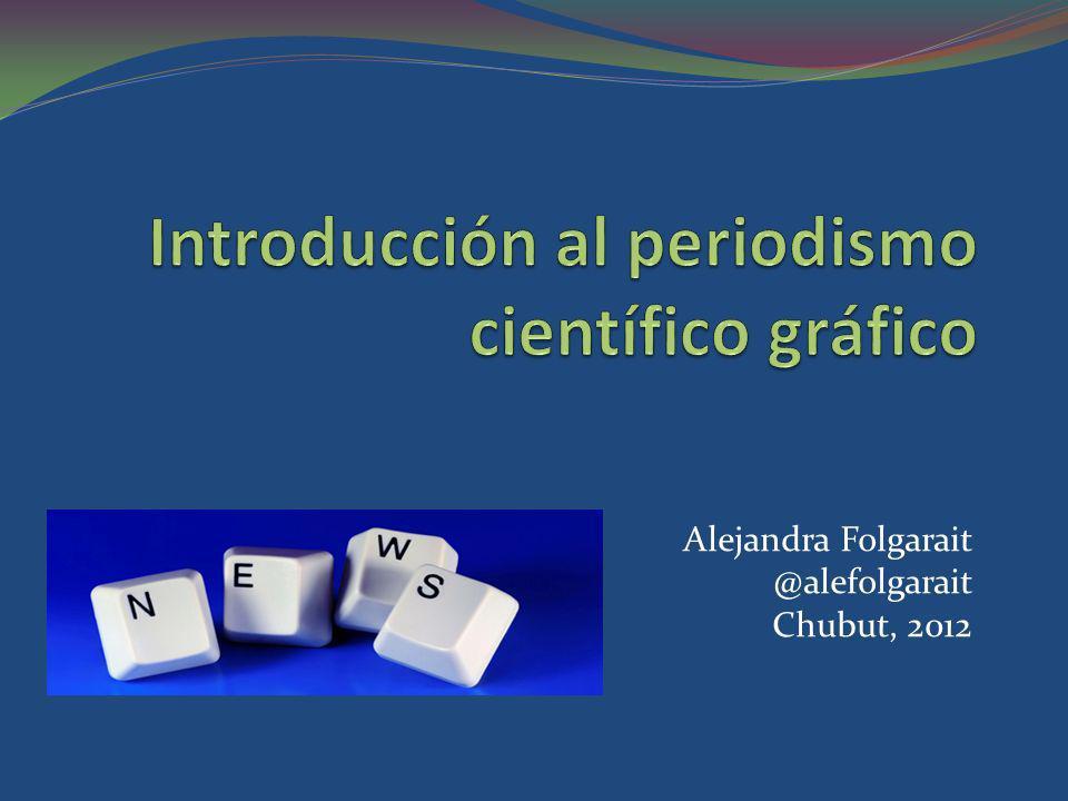Alejandra Folgarait @alefolgarait Chubut, 2012
