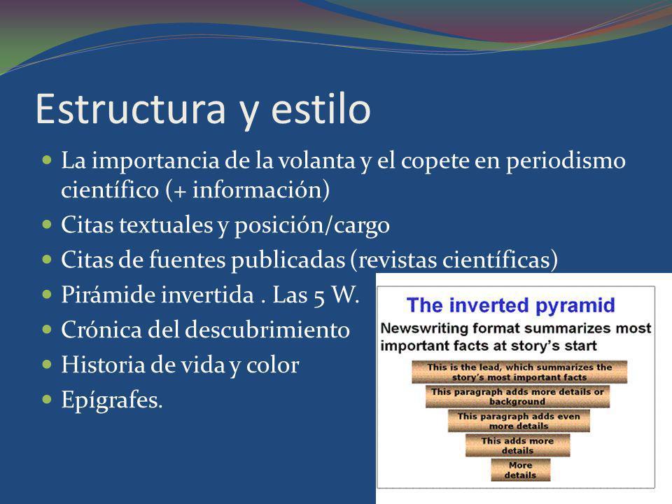 Estructura y estilo La importancia de la volanta y el copete en periodismo científico (+ información) Citas textuales y posición/cargo Citas de fuente