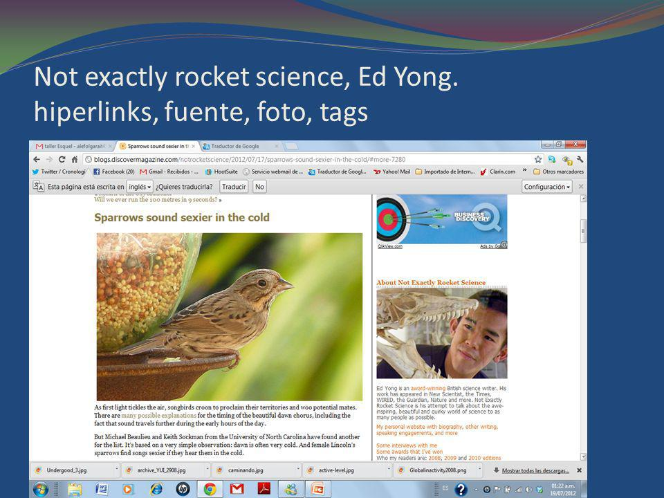 Not exactly rocket science, Ed Yong. hiperlinks, fuente, foto, tags