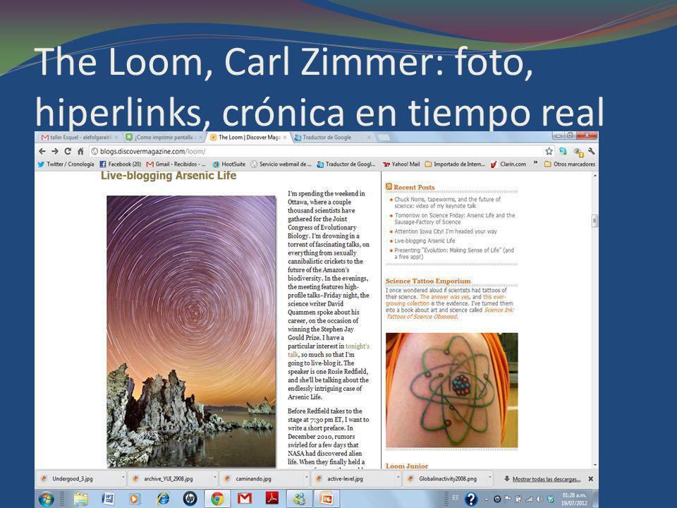 The Loom, Carl Zimmer: foto, hiperlinks, crónica en tiempo real