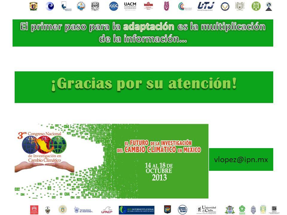 ¡Gracias por su atención! vlopez@ipn.mx