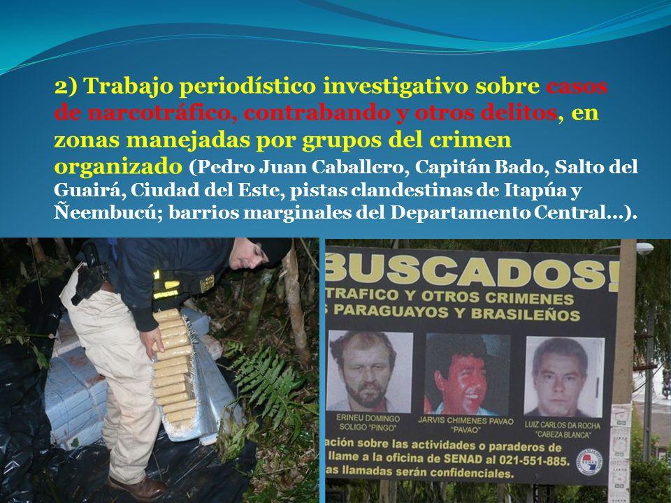 2) Trabajo periodístico investigativo sobre casos de narcotráfico, contrabando y otros delitos, en zonas manejadas por grupos del crimen organizado (P