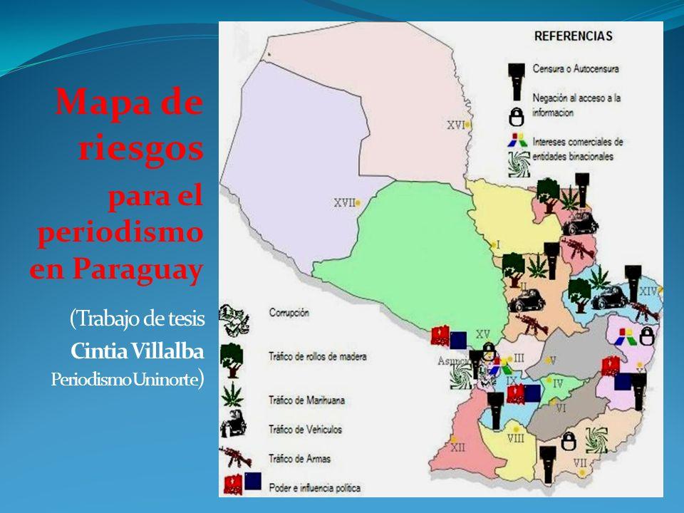 Mapa de riesgos para el periodismo en Paraguay (Trabajo de tesis Cintia Villalba Periodismo Uninorte )