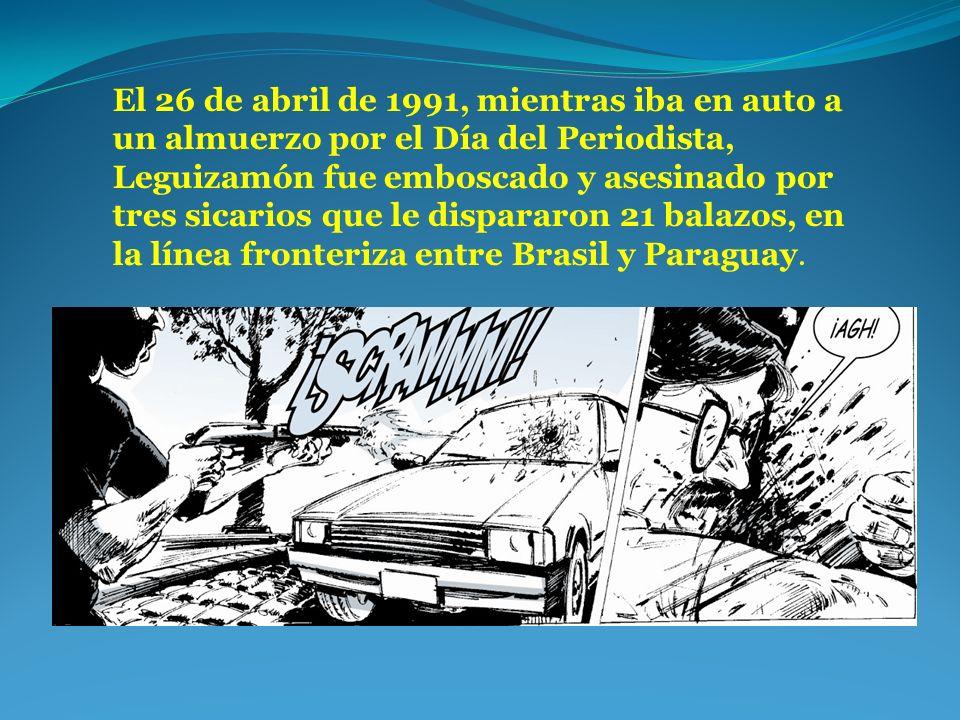 El 26 de abril de 1991, mientras iba en auto a un almuerzo por el Día del Periodista, Leguizamón fue emboscado y asesinado por tres sicarios que le di