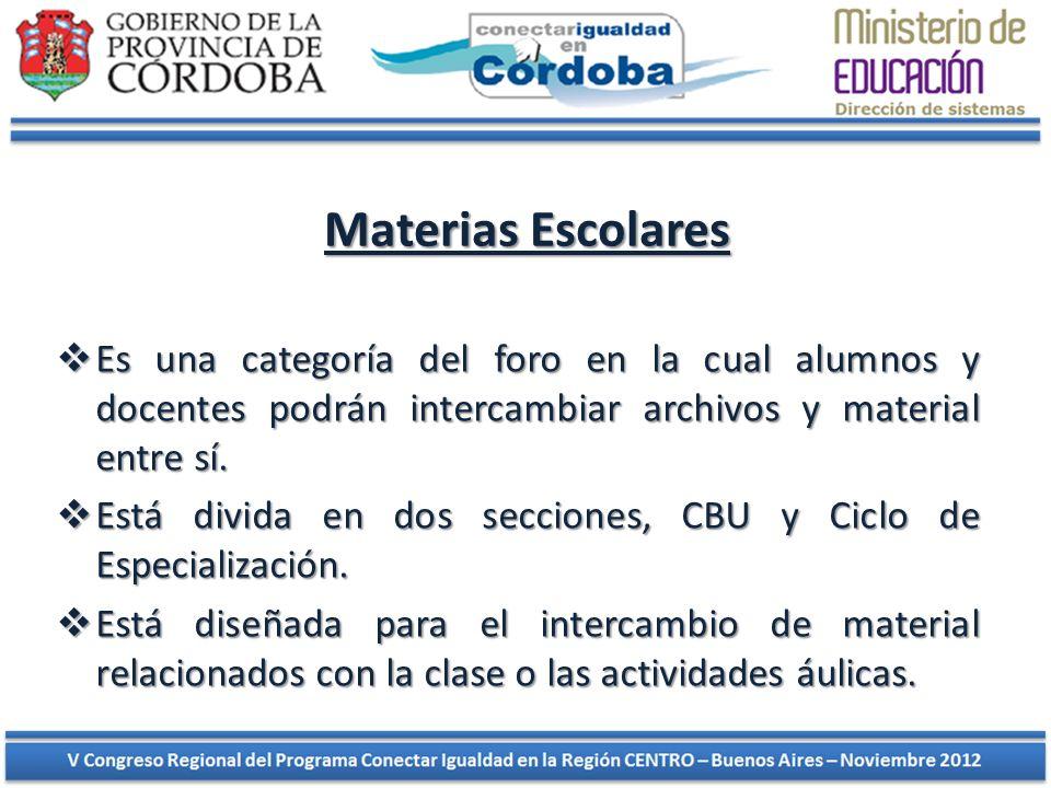 Materias Escolares Es una categoría del foro en la cual alumnos y docentes podrán intercambiar archivos y material entre sí. Es una categoría del foro