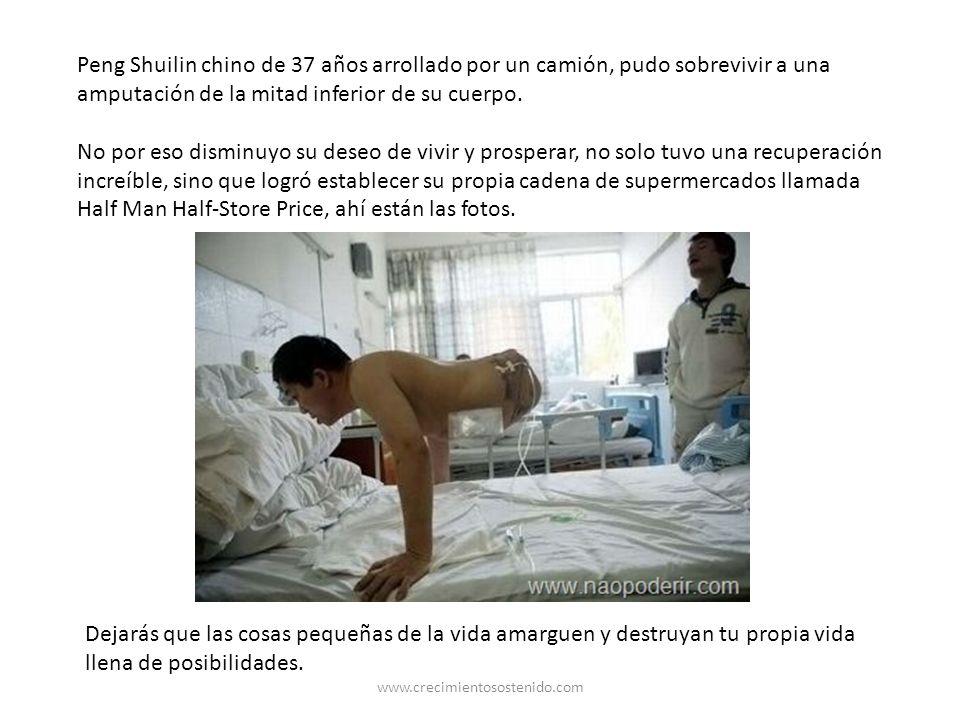 Peng Shuilin chino de 37 años arrollado por un camión, pudo sobrevivir a una amputación de la mitad inferior de su cuerpo. No por eso disminuyo su des