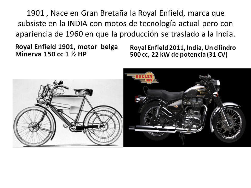 1901, Nace en Gran Bretaña la Royal Enfield, marca que subsiste en la INDIA con motos de tecnología actual pero con apariencia de 1960 en que la produ