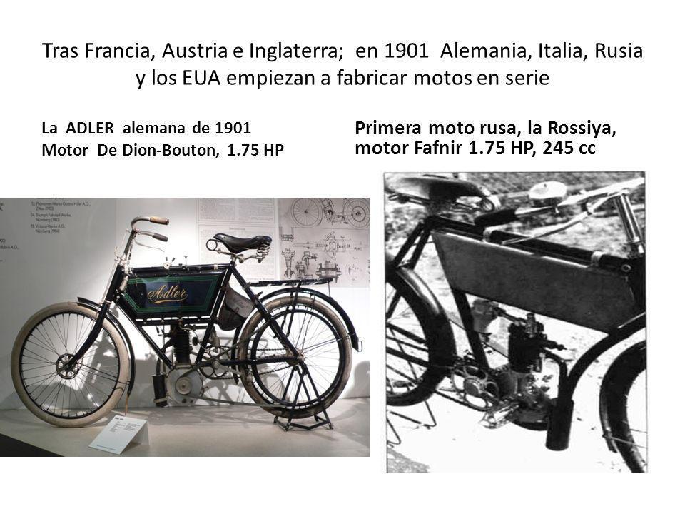 Tras Francia, Austria e Inglaterra; en 1901 Alemania, Italia, Rusia y los EUA empiezan a fabricar motos en serie La ADLER alemana de 1901 Motor De Dio