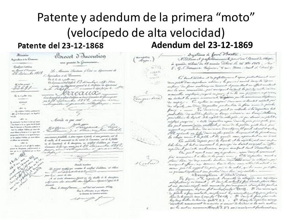 Patente y adendum de la primera moto (velocípedo de alta velocidad) Patente del 23-12-1868 Adendum del 23-12-1869