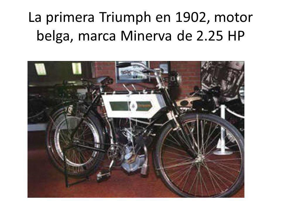 La primera Triumph en 1902, motor belga, marca Minerva de 2.25 HP
