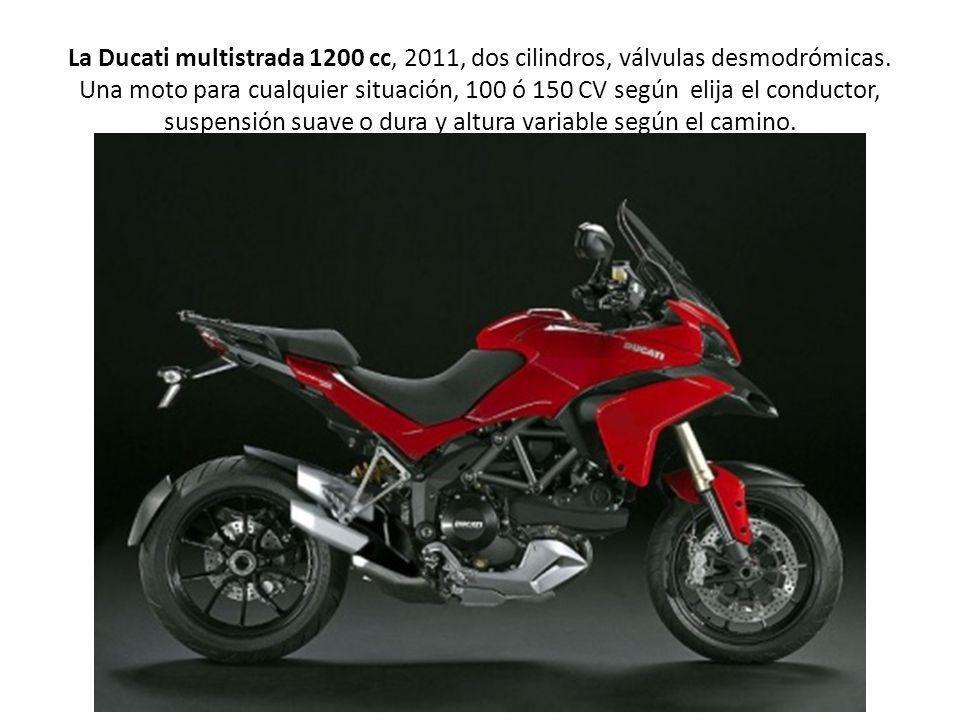 La Ducati multistrada 1200 cc, 2011, dos cilindros, válvulas desmodrómicas. Una moto para cualquier situación, 100 ó 150 CV según elija el conductor,