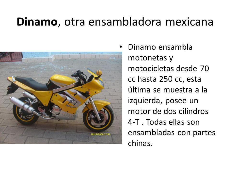 Dinamo, otra ensambladora mexicana Dinamo ensambla motonetas y motocicletas desde 70 cc hasta 250 cc, esta última se muestra a la izquierda, posee un