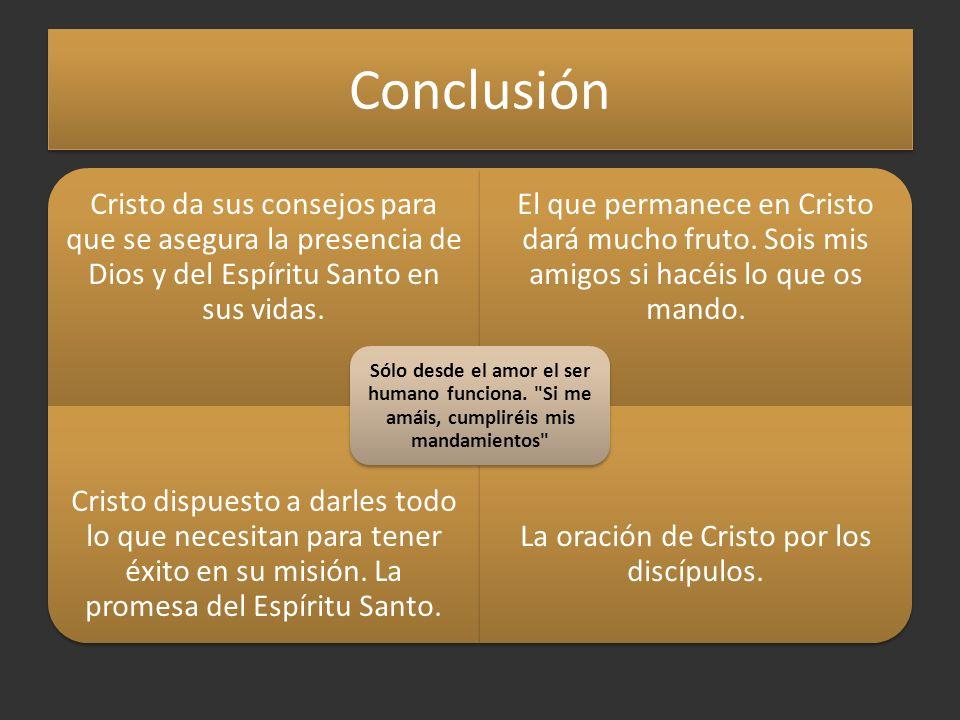 Conclusión Cristo da sus consejos para que se asegura la presencia de Dios y del Espíritu Santo en sus vidas.