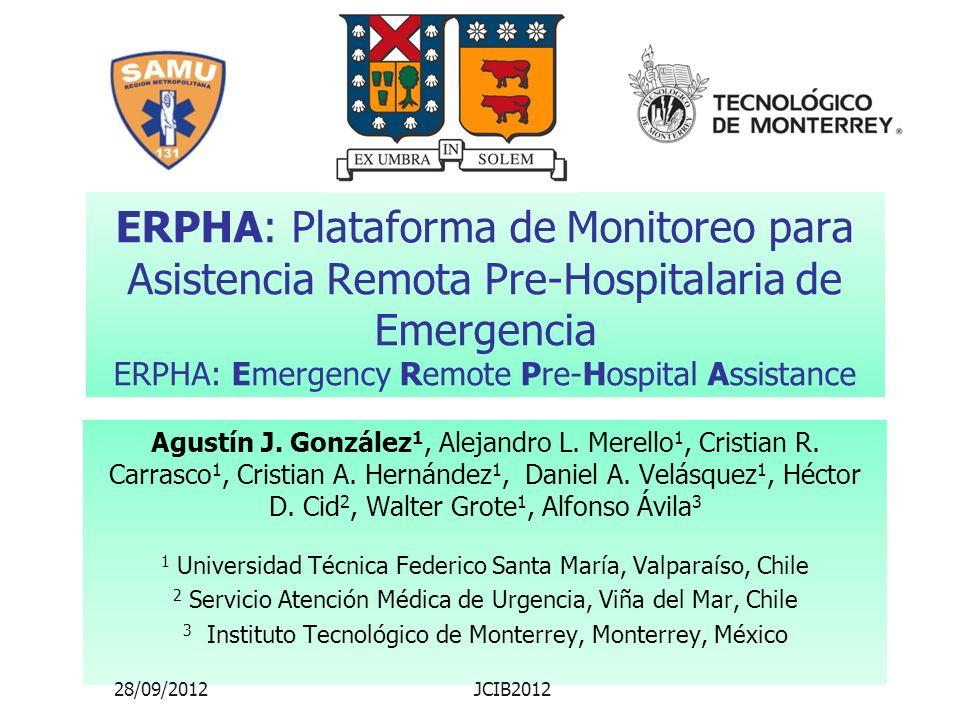 ERPHA: Plataforma de Monitoreo para Asistencia Remota Pre-Hospitalaria de Emergencia ERPHA: Emergency Remote Pre-Hospital Assistance Agustín J.