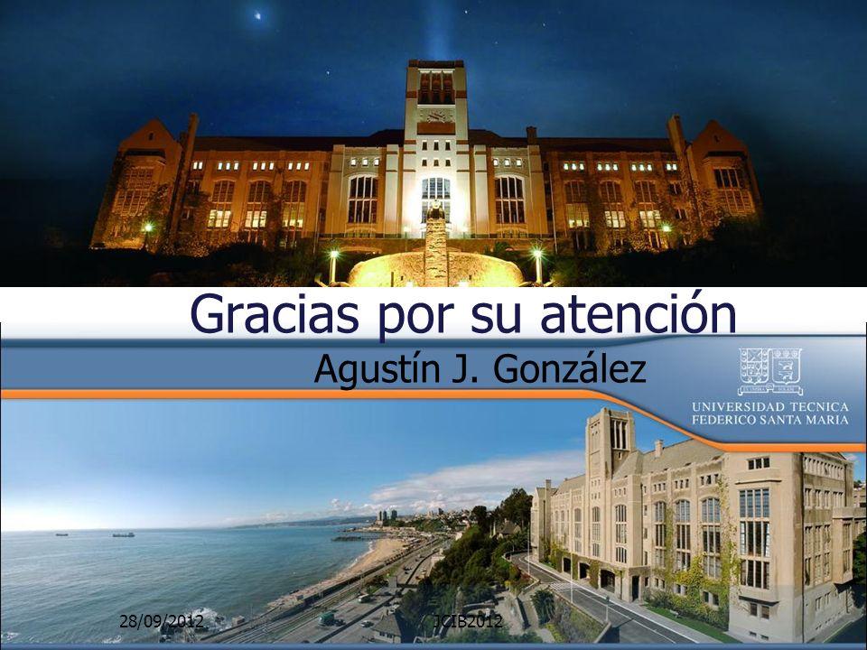 Gracias por su atención Agustín J. González 28/09/2012JCIB2012