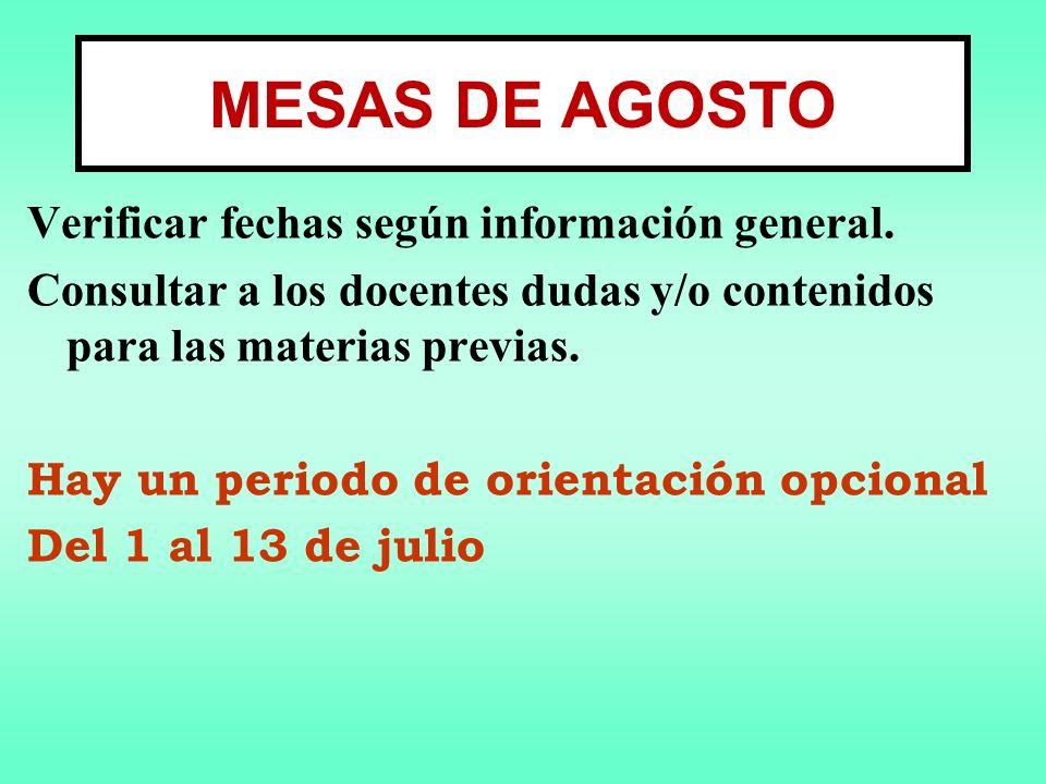 MESAS DE AGOSTO Verificar fechas según información general.