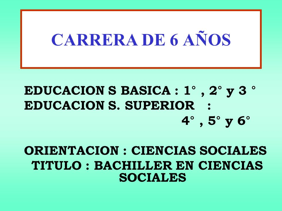 CARRERA DE 6 AÑOS EDUCACION S BASICA : 1°, 2° y 3 ° EDUCACION S.