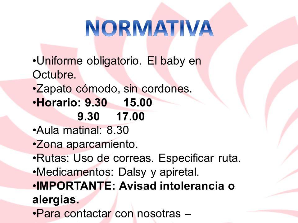 Uniforme obligatorio. El baby en Octubre. Zapato cómodo, sin cordones. Horario: 9.30 15.00 9.30 17.00 Aula matinal: 8.30 Zona aparcamiento. Rutas: Uso