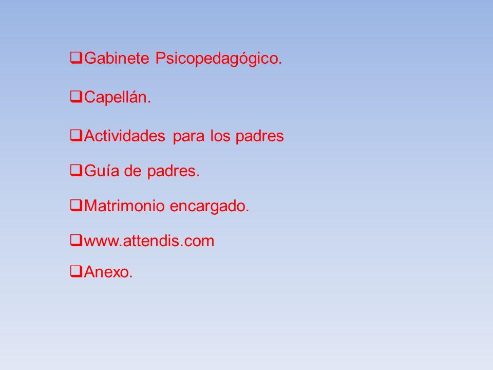 Gabinete Psicopedagógico. Capellán. Actividades para los padres Guía de padres. www.attendis.com Anexo. Matrimonio encargado.