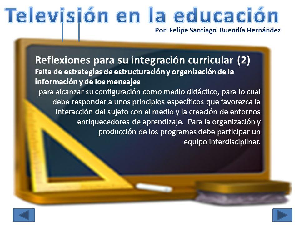 Por: Felipe Santiago Buendía Hernández Reflexiones para su integración curricular (2) Falta de estrategias de estructuración y organización de la info